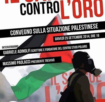 """""""Il sangue contro l'oro"""", domani il convegno sulla situazione palestinese"""
