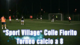 CALCIO A 8 SPORT VILLAGE: LA SAMPDORIA VOLA IN FINALE