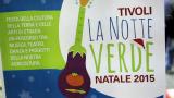 "TIVOLI, ""NOTTE VERDE"" Natale 2015"