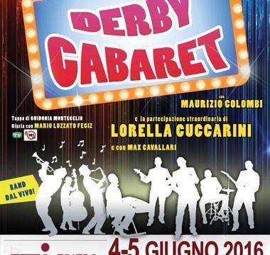 DERBY CABARET  4 – 5 giugno 2016