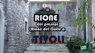 Il rione dei presepi a TIVOLI… RIONE COLLE