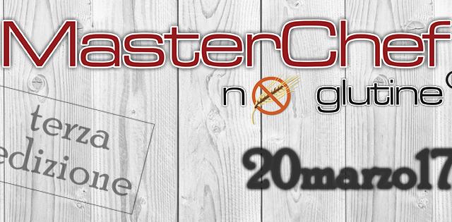 """Terza edizione di """"MasterChef No Glutine"""", tutto sulla gara di lunedì 20 marzo"""