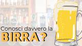 Conosci davvero la birra? – Intervista ad un birraio