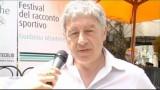 Festival Del Racconto Sportivo, Intervista A Antonio Catania.