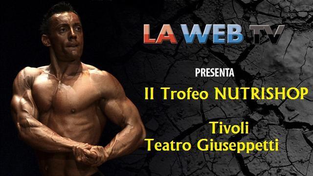 2° Trofeo Nutrishop, Tivoli Teatro Giuseppetti 30 Aprile 2011