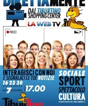 La Web Tv – Diretta.mente. Tiburtino Shopping Center. Lasciati Coinvolgere Da La Web Tv