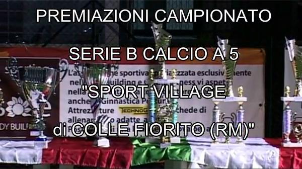 Premiazioni Campionato Serie B Calcio A 5 Sport Village