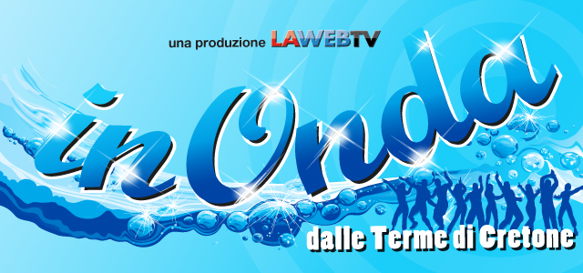 In Onda 2013, Dalle Terme Di Cretone Prima Puntata.
